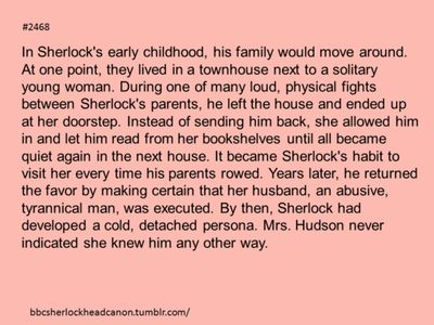 Headcannon accepted, the early relationship or Sherlock and Mrs Hudson. -SH