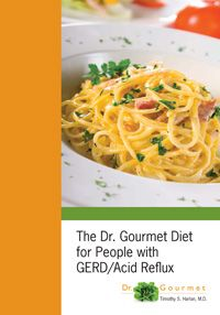 The Dr. Gourmet Diet for People with GERD / Acid Reflux