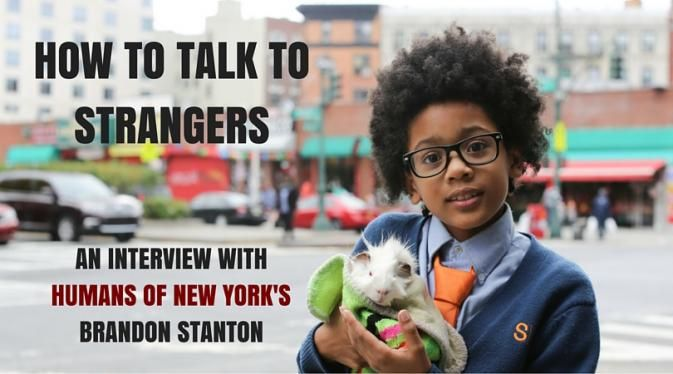 Humans of New York's Brandon Stanton on How to Talk to Strangers