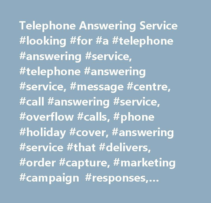 Telephone Answering Service #looking #for #a #telephone #answering #service, #telephone #answering #service, #message #centre, #call #answering #service, #overflow #calls, #phone #holiday #cover, #answering #service #that #delivers, #order #capture, #marketing #campaign #responses, #virtual #offices, #call #answering, #answering #calls, #message #answering #service, #message #taking, #taking #message, #business #answering #service, #order #taking, #call #screening, #call #overflows…