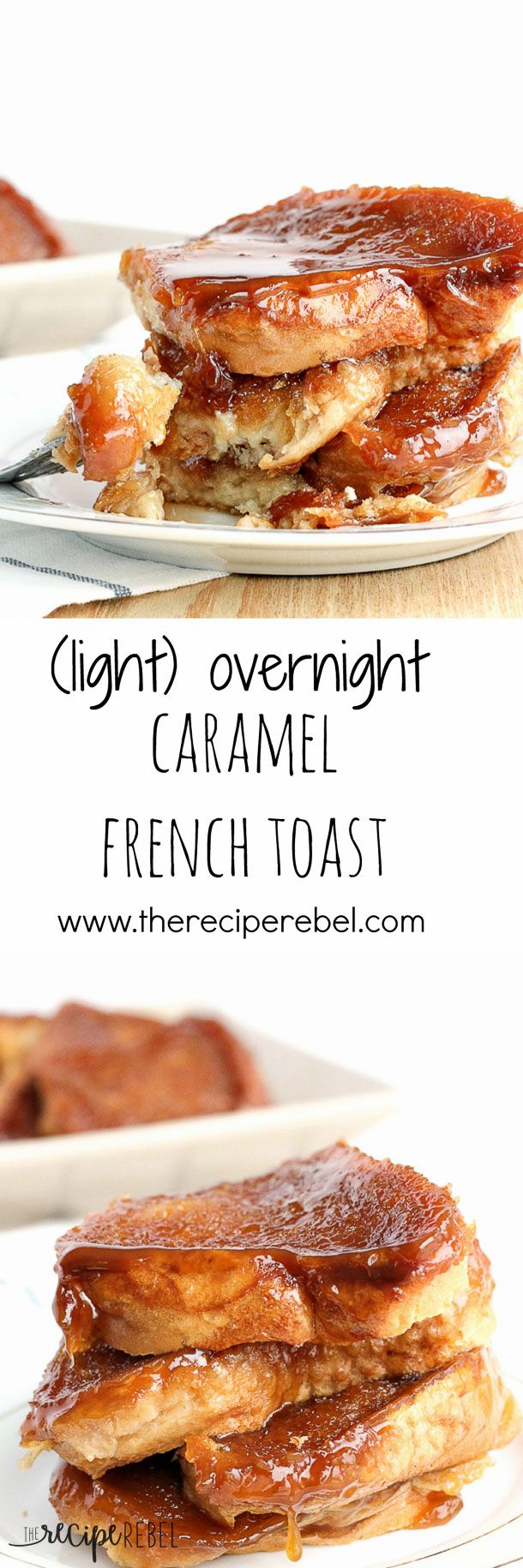 Light Overnight Caramel French Toast: Overnight french toast baked on a sweet, sticky caramel that you don't have to feel guilty about! The perfect breakfast or brunch for Christmas, Easter, birthdays, or just any weekend! www.thereciperebel.com