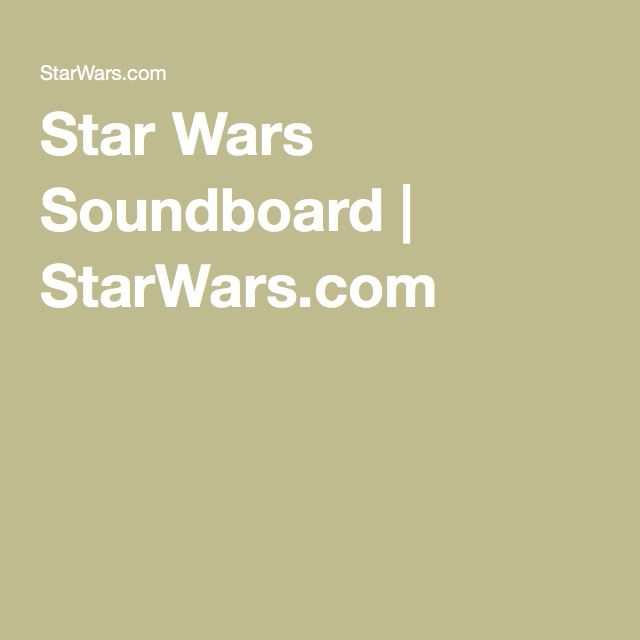 Star Wars Soundboard | StarWars.com