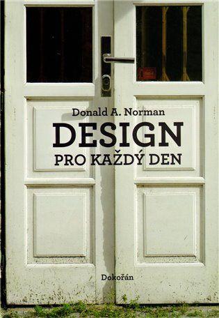 Design pro každý den - Donald A. Norman | Kosmas.cz - internetové knihkupectví