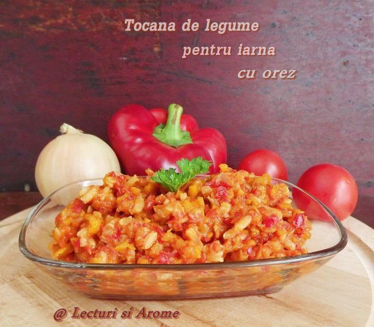 Tocana de legume pentru iarna cu orez - Lecturi si Arome
