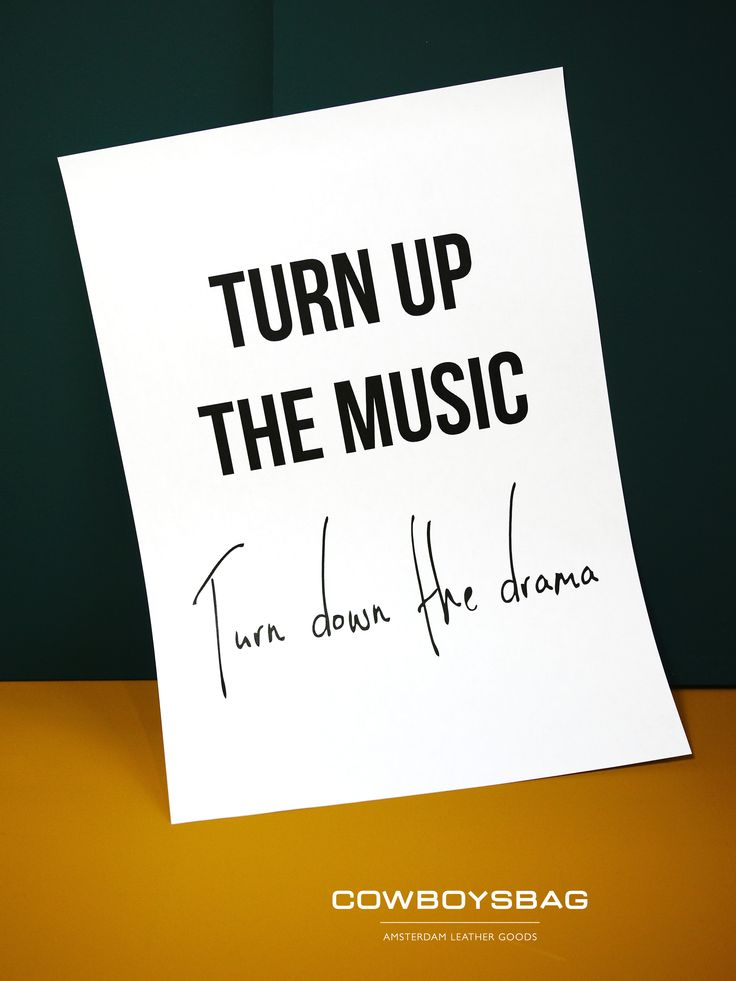 Turn up the music, turn down the drama | Cowboysbag