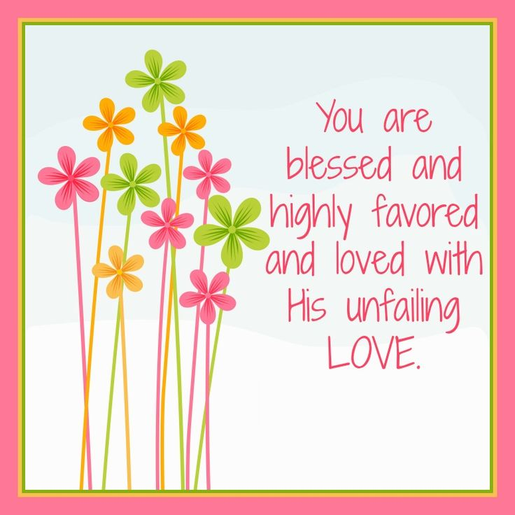 i am blessed and highly favored quotes - photo #34