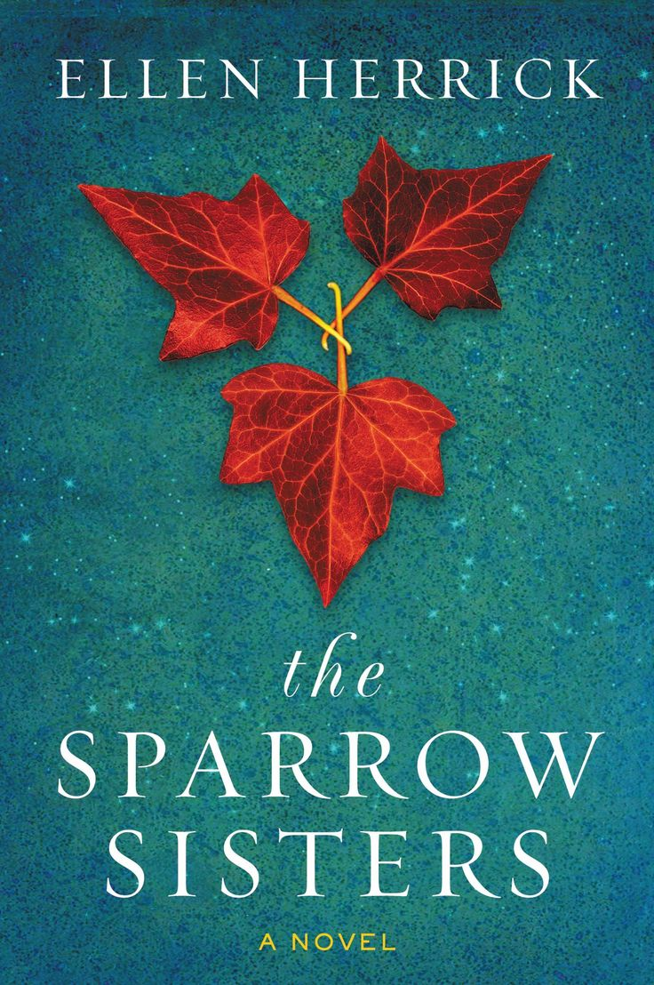 The Sparrow Sisters: A Novel by E.R. Herrick | Paperback: 384 pages | Publisher: William Morrow Paperbacks (September 1, 2015)