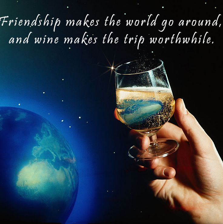 Friendship And Wine Sayings : Best images about wine quotes to live by on
