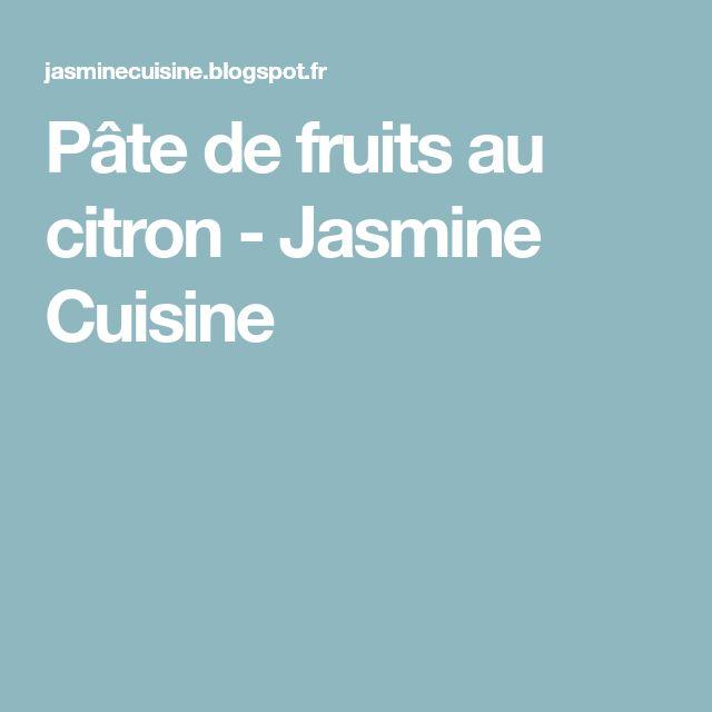 Pâte de fruits au citron - Jasmine Cuisine