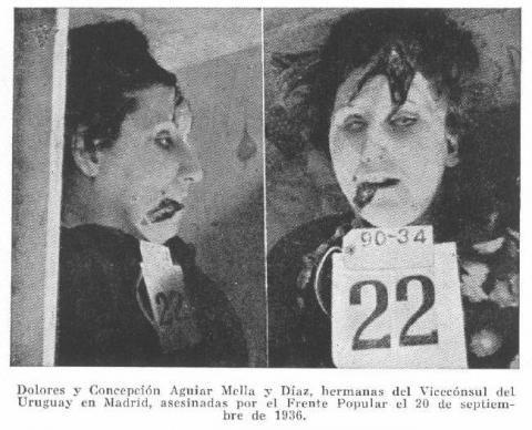 hermanas del vicecónsul de Uruguay. Las dos jóvenes de 18 y 23 años, Consuelo y Dolores Aguiar-Mella fueron secuestradas y violadas por milicianos comunistas dirigidos por La pasionaria, abandonando sus cadáveres en una cuneta.
