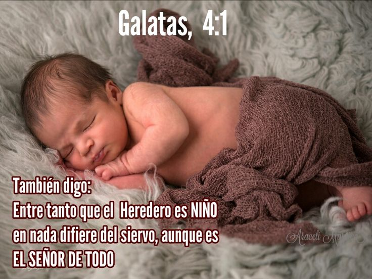 ARACELI MALPICA- Posters : GALATAS, 4:1  También digo: Entre tanto que el heredero es niño, en nada difiere del siervo, aunque es el señor de  todo