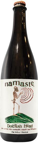 'Dogfish Head Namaste'    Beautifully smooth and balanced Belgian-style white beer.  Flavors include orange, lemongrass and coriander.  Summer brew of choice because it is so so very refreshing on a hot day!