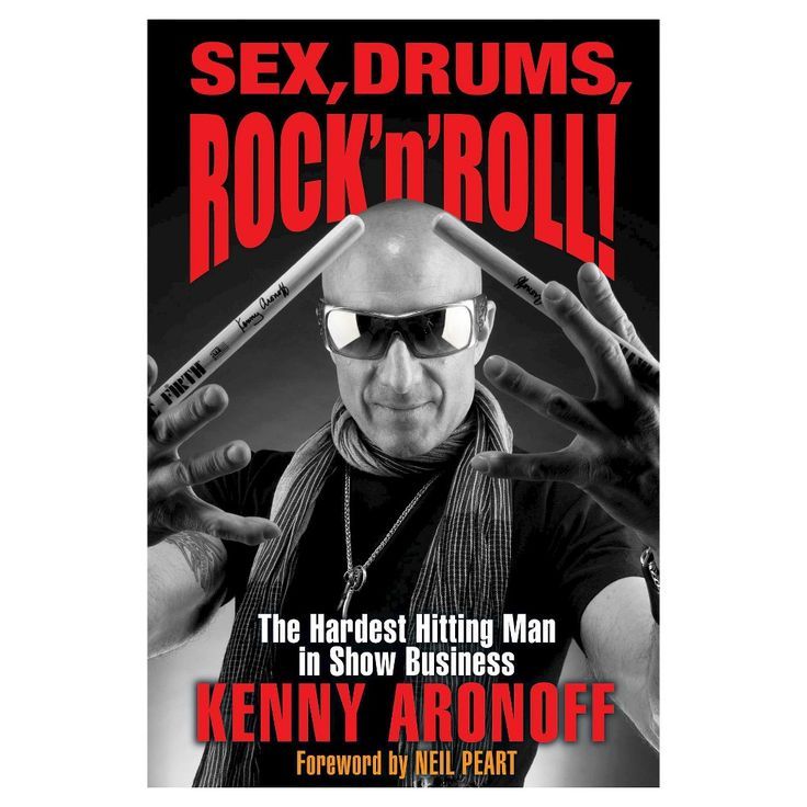 Sex, Drums, Rock 'n' Roll! : The Hardest Hitting Man in Show Business (Hardcover) (Jake Brown)