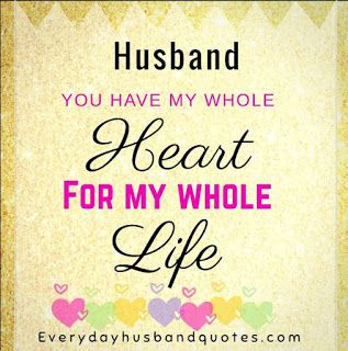 Husband Life Quote You Have My Whole Heart For