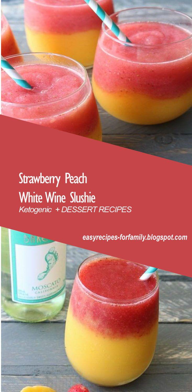 Strawberry Peach White Wine Slushie Wine Slushie Wine Slushie Recipe Fruity Drinks