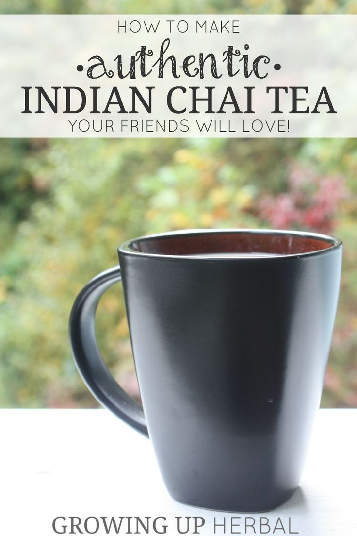 How To Make Authentic Indian Chai Tea Your Friends Will Love | Growing Up Herbal