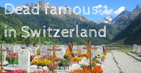 When it comes to foreign celebrities, Switzerland is the place to die. http://www.expatica.com/ch/out-and-about/places/Diccon-Bewes-Dead-famous-in-Switzerland_452086.html?utm_source=CH+Weekly+Alerts+Newsletter&utm_campaign=31123a8194-CH+Weekly+%282015-07-08%29&utm_medium=email&utm_term=0_1e1c971e72-31123a8194-89848333