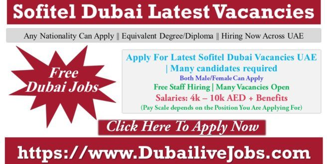 Sofitel Dubai Careers Offers Latest Vacancies 2020 100 Free Jobs In 2020 Hotel Jobs Hiring Now Dubai