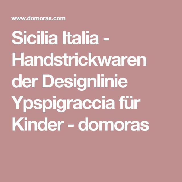 Sicilia Italia - Handstrickwaren der Designlinie Ypspigraccia für Kinder - domoras