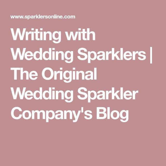 Writing with Wedding Sparklers | The Original Wedding Sparkler Company's Blog