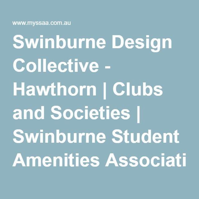 Swinburne Design Collective - Hawthorn   Clubs and Societies   Swinburne Student Amenities Association (SSAA)