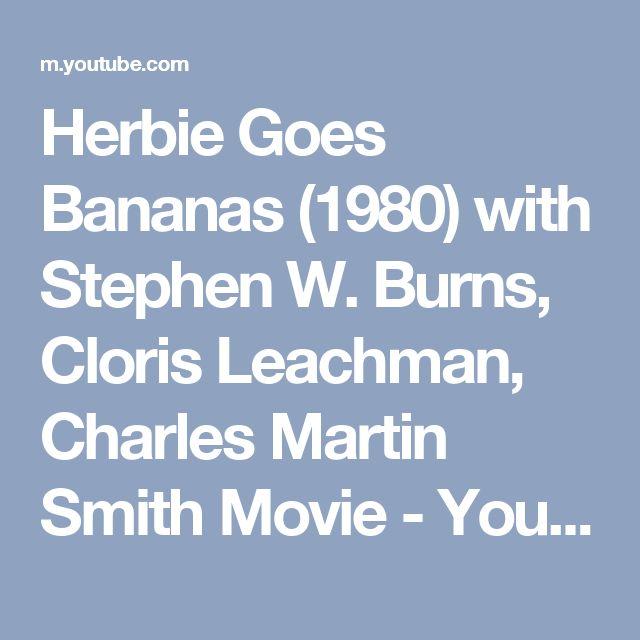 Herbie Goes Bananas (1980) with Stephen W. Burns, Cloris Leachman, Charles Martin Smith Movie - YouTube