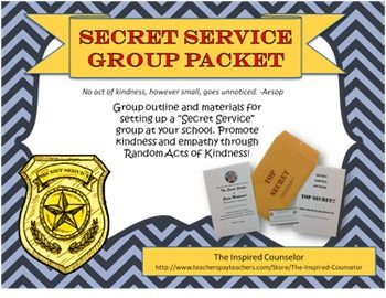 "Secret Service Group: Promoting Random Acts of Kindness! Secret Service ""agents"" perform ""Missions"" (Random Acts of Kindness) around the school. Complete pack of documents!"