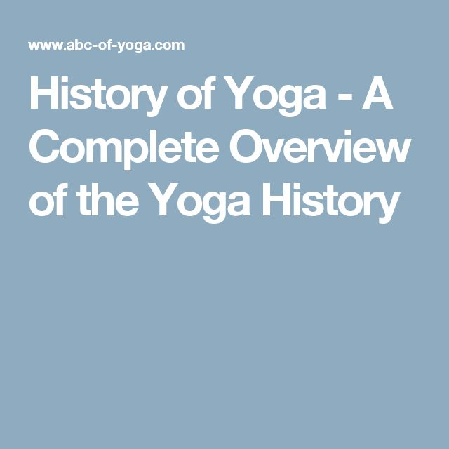 History of Yoga - A Complete Overview of the Yoga History