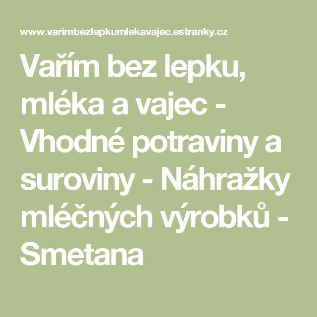 Vařím bez lepku, mléka a vajec - Vhodné potraviny a suroviny - Náhražky mléčných výrobků - Smetana