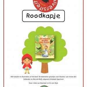 Een project rond het sprookje 'Roodkapje' aan de hand van het boek 'De bekendste sprookjes voor kleuters' van Alex de Wolf en Vivian den Hol...
