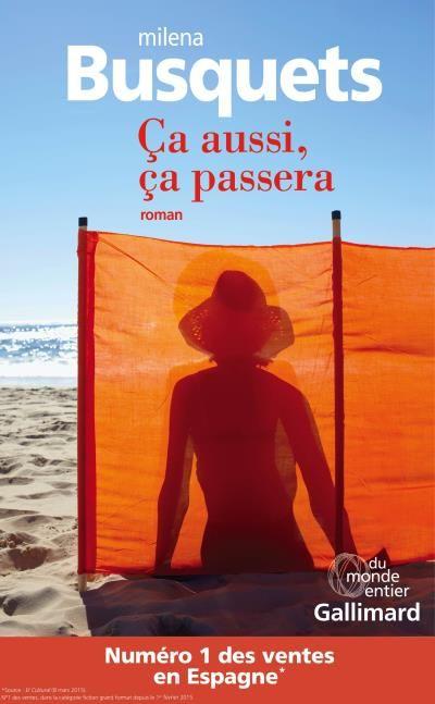 Milena Busquets : ça aussi, ça passera - Ed. Gallimard