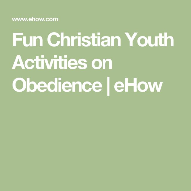Fun Christian Youth Activities on Obedience | eHow