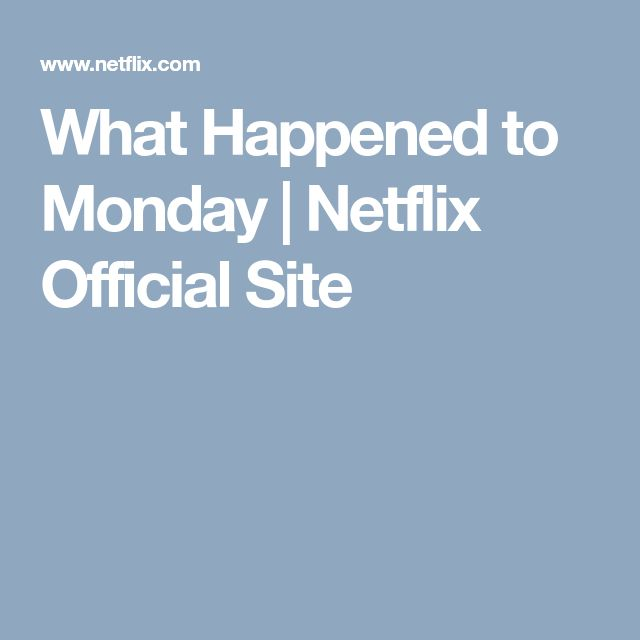 What Happened to Monday   Netflix Official Site