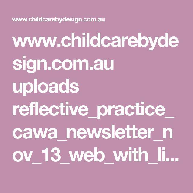 www.childcarebydesign.com.au uploads reflective_practice_cawa_newsletter_nov_13_web_with_links.pdf