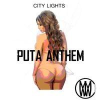 City Lights - Puta Anthem (Original Mix)[Worldwide Premiere] by Worldwide on SoundCloud