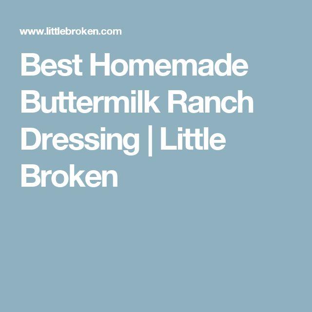 Best Homemade Buttermilk Ranch Dressing | Little Broken