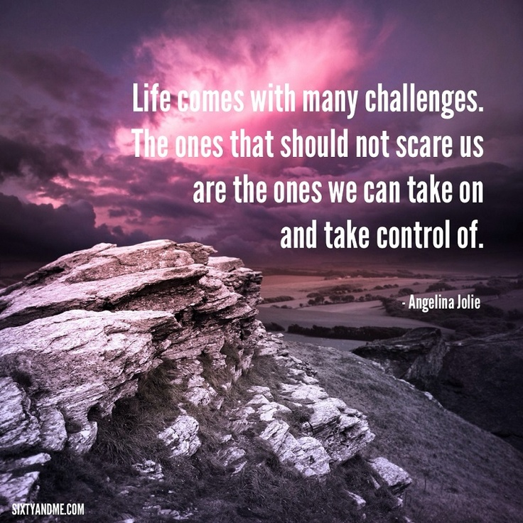 #Inspirational quotes for women, #challenges, #women take control, #fear, #sixtyandme