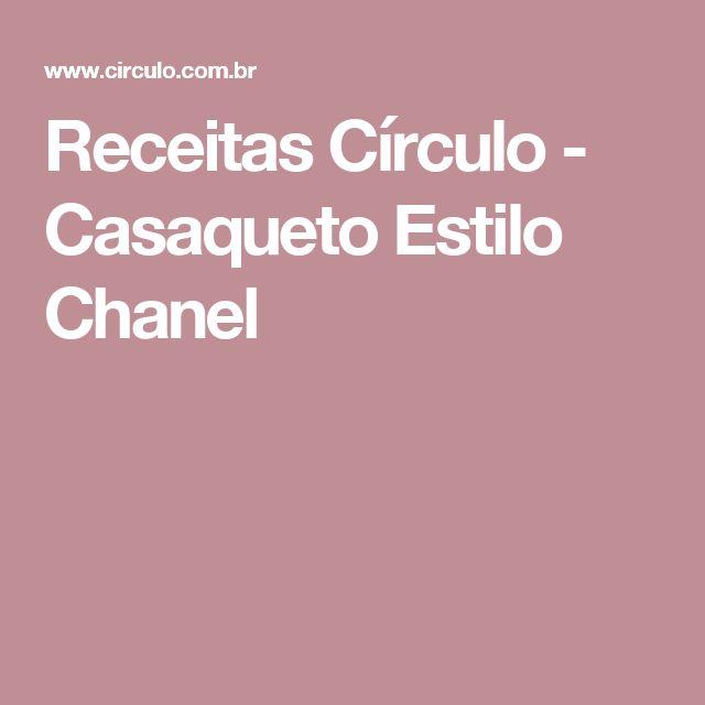 Receitas Círculo - Casaqueto Estilo Chanel