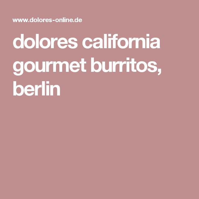 dolores california gourmet burritos, berlin