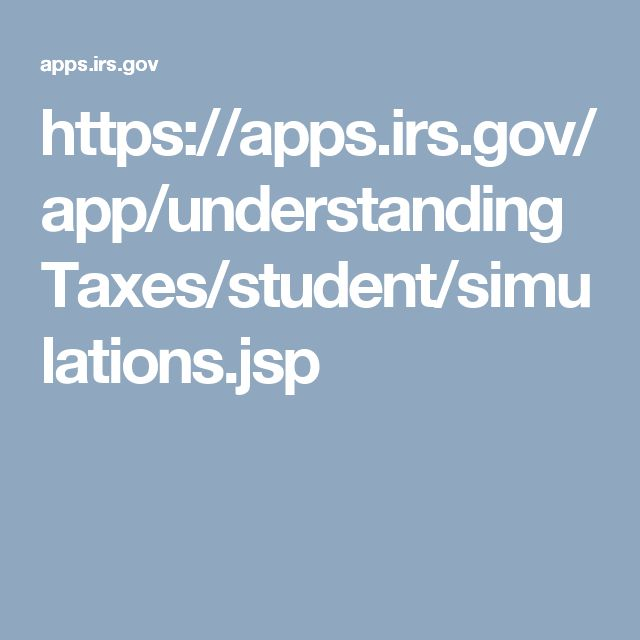 https://apps.irs.gov/app/understandingTaxes/student/simulations.jsp