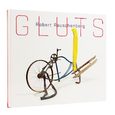 ロバート・ラウシェンバーグ【Gluts】 - 京都にある美術洋書をセレクトした本屋【Artbook Eureka Onlinestore(アートブック・ユリーカ)】