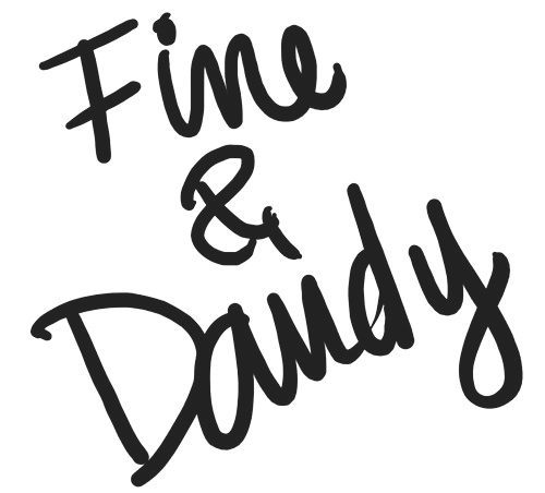"Fine and Dandy ~ this phrase is often heard when a Southerner is upset about the present circumstance.  Say, for example, that traffic is bad and you miss the movie.  Disappointed, you might hear the Southern belle or gentleman say, ""Well, that is just fine and dandy!"". In other words, it is ANYTHING, but fine!  giggles dwb"