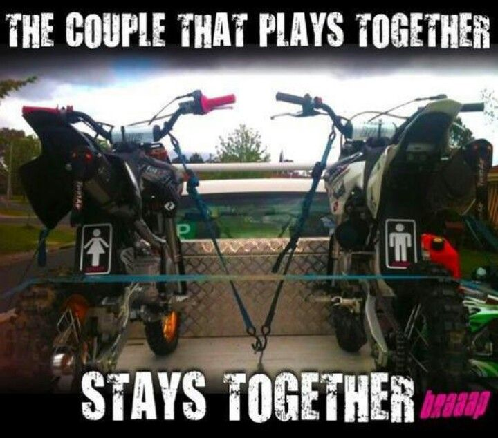 :) Any Moto Sport, MX, Desert, Hill Climb, Flat Track, Trials, Cow Trailing, Single Track, the couple that plays together...Stays Together!