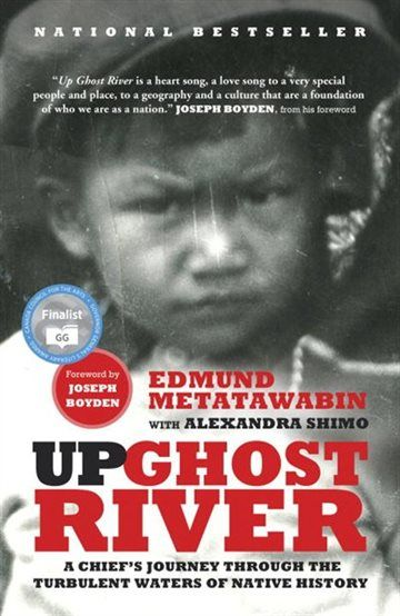Up Ghost River: A Chief's Journey Through The Turbulent Waters Of Native History, Book by Edmund Metatawabin (Paperback) | chapters.indigo.ca