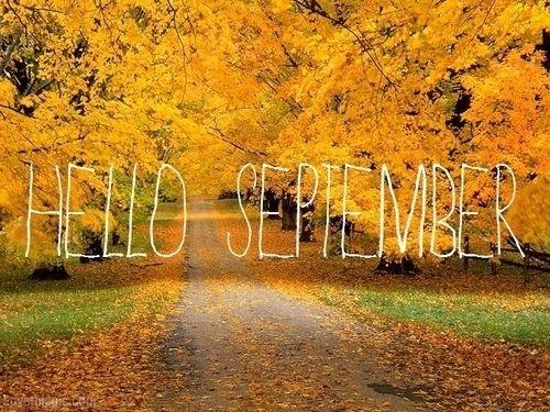 Hello September Autumn Fall Month September Hello September September Quotes