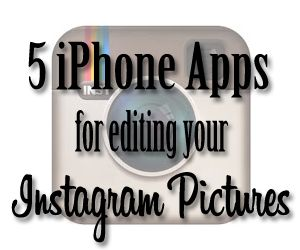 5 iPhone apps for editing Instagram pictures.