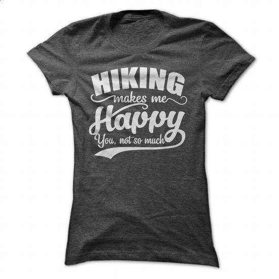 HIKING MAKE ME HAPPY, YOU NOT SO MUCH - #best t shirts #funny graphic tees. SIMILAR ITEMS => https://www.sunfrog.com/Outdoor/HIKING-MAKE-ME-HAPPY-YOU-NOT-SO-MUCH-117155637-Ladies.html?60505