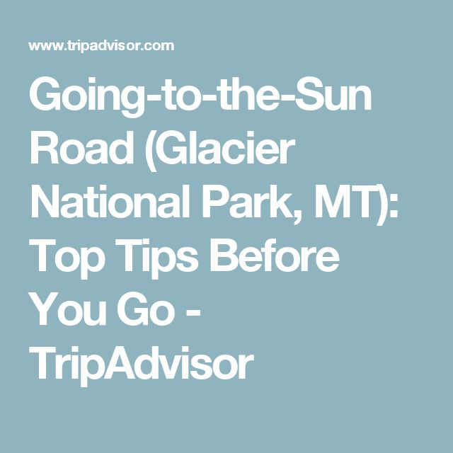 Going-to-the-Sun Road (Glacier National Park, MT): Top Tips Before You Go - TripAdvisor