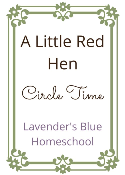 A Little Red Hen complete Circle Time with music!  With love, from Kelly at Lavender's Blue Homeschool