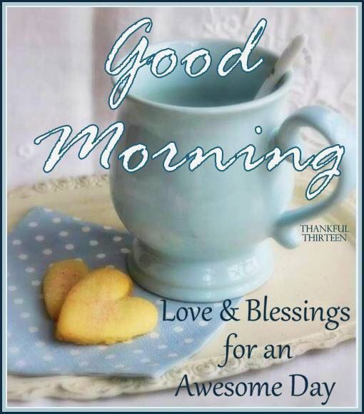 Good Morning Love And Blessings For An Awesome Day